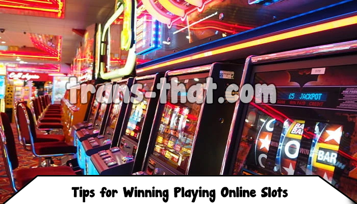Tips for Winning Playing Online Slots